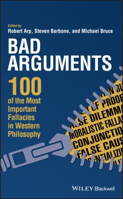 Book cover image for Bad arguments : 100 of the most important fallacies in Western philosophy