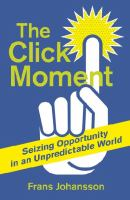 Book cover image for The click moment : seizing opportunity in an unpredictable world