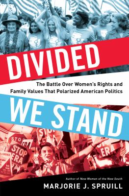 Book cover image for Divided we stand : the battle over women's rights and family values that polarized American politics