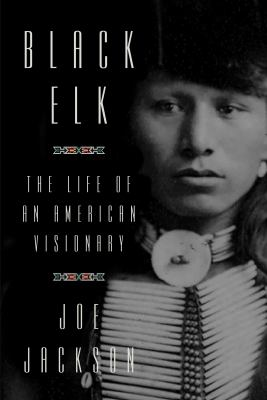 Book cover image for Black Elk : the life of an American visionary