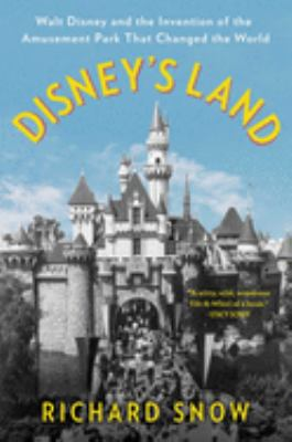 Book cover image for Disney's land : Walt Disney and the inventions of the amusement park that changed the world