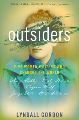 Book cover image for Outsiders : five women writers who changed the world