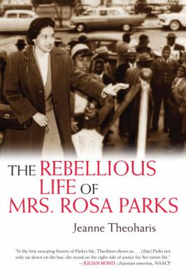 Book cover image for The rebellious life of Mrs. Rosa Parks