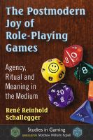 Book cover image for The postmodern joy of role-playing games : agency, ritual and meaning in the medium
