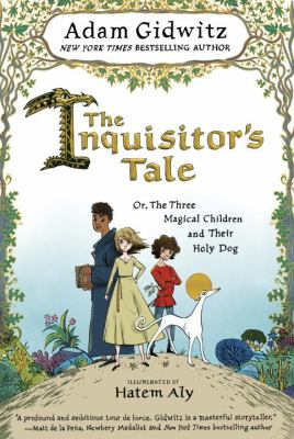 Book cover image for The inquisitor's tale, or, the three magical children and their holy dog
