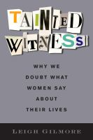 Book cover image for Tainted witness : why we doubt what women say about their lives